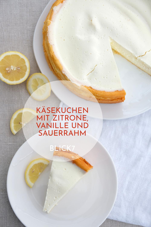 Käsekuchen mit Vanille, Zitrone und Sauerrahm - blick7